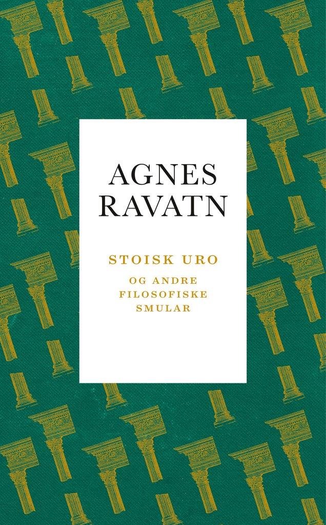 Omslaget til «Stoisk uro og andre filosofiske smular» av Agnes Ravatn.
